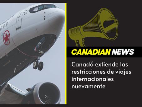 Canadá extiende las restricciones de viajes internacionales no esenciales