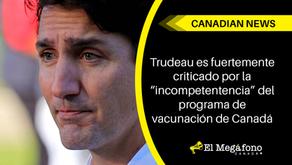 """Trudeau es fuertemente criticado por la """"incompetentencia"""" del programa de vacunación de Canadá"""