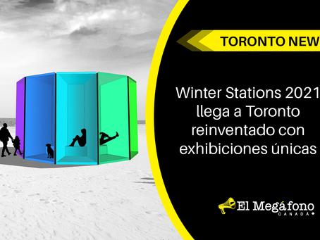 Winter Stations 2021 llega a Toronto reinventado con exhibiciones únicas para esta primavera