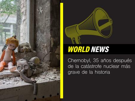Chernobyl, 35 años después de la catástrofe nuclear más grave de la historia