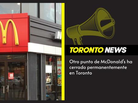 Otro punto de McDonald's ha cerrado permanentemente en Toronto