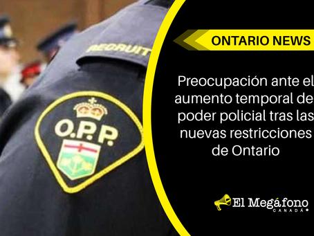 Preocupación ante el aumento temporal del poder policial tras las nuevas restricciones de Ontario