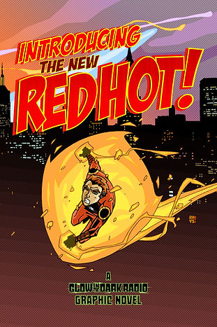 """""""Introducing... RED HOT!"""" - Graphic Novel"""