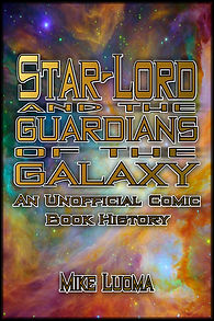 Star-Lord and the Guardians of the Galaxy: An Unofficial Comic Book History