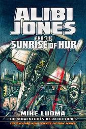 ALIBI JONES and The Sunriseof Hur - Cover Art by Federico Guillen
