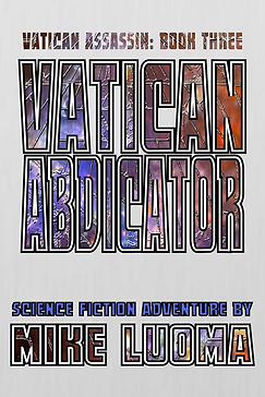 VATICAN ABDICATOR by Mike Luoma