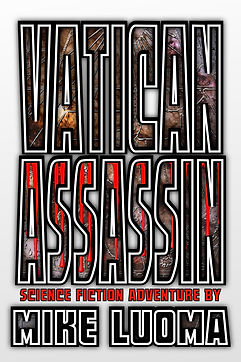 VATICAN ASSASSIN - Scince Fiction by Mike Luoma