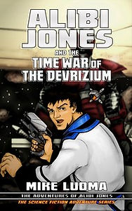 ALIBI JONES and the Time War of The Devrizium - Cover Art by Meisha & Ken Lateer