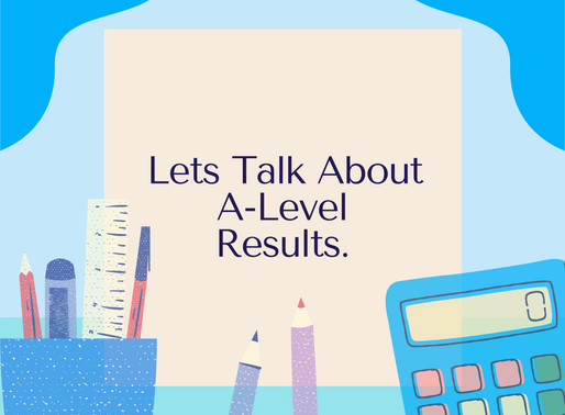 Let's Talk About A - Level Results