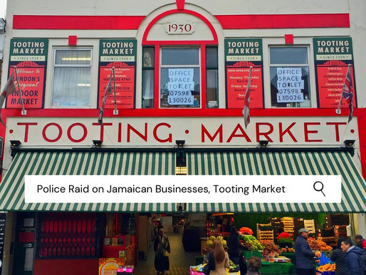 Police Raid on Tooting Market's Jamaican Businesses.