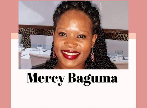Mercy Baguma - I'm sorry you were failed.