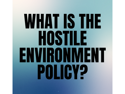 What is the Hostile Environment Policy