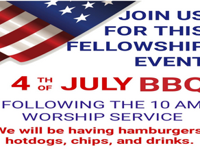 July 4th - BBQ Please join us after Sunday Worship Service!