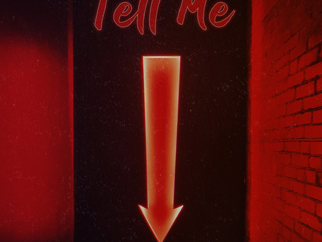 "NEW MUSIC: ""TELL ME"" OUT NOW!"