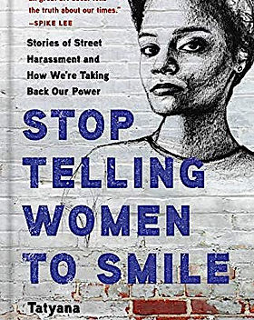 Stop Telling Women to Smile.jpg