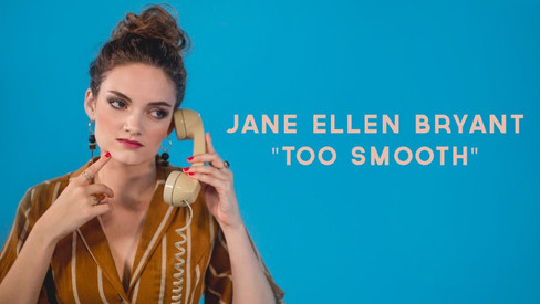 Jane Ellen Bryant - Too Smooth