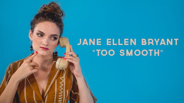 Jane Ellen Bryant - Too Smooth