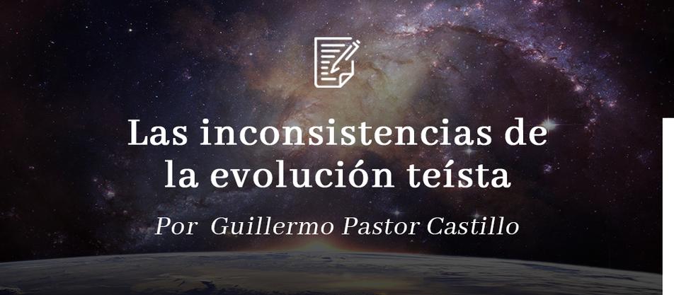 Las inconsistencias de la evolución teísta