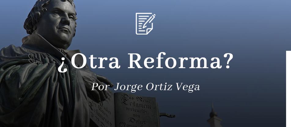 ¿Otra Reforma?