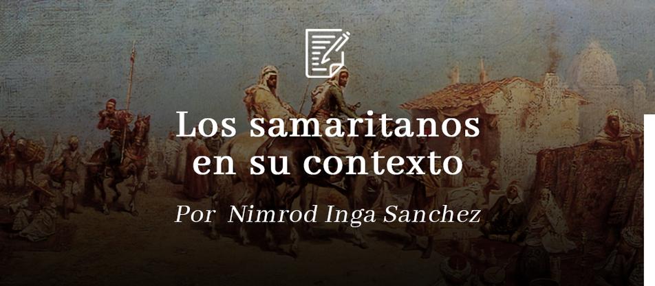 Los samaritanos en su contexto