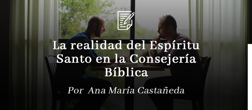 La realidad del Espíritu Santo en la Consejería Bíblica