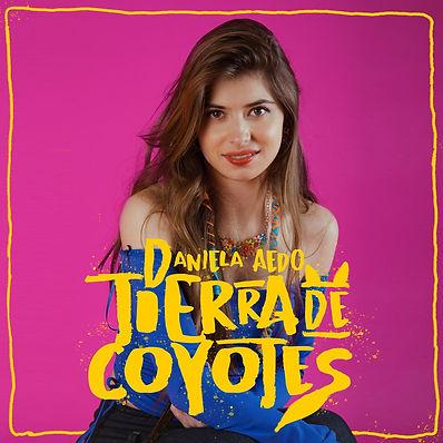 Daniela Aedo - Tierra de Coyotes.jpg