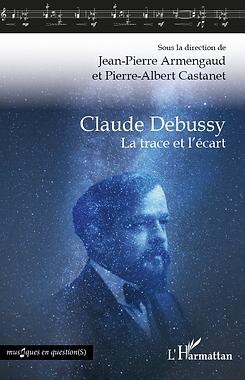 Debussy_La_trave_et_l'écart_Armengaud_Ca