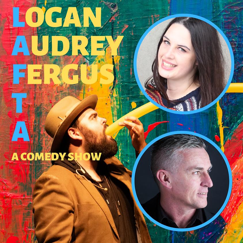 LAFTA: Logan - Audrey - Fergus - A Comedy Show