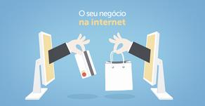 O seu negócio na internet