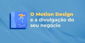 O Motion Design e a divulgação do seu negócio