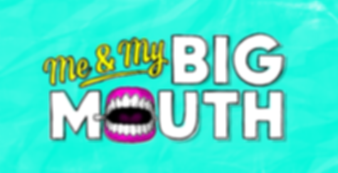 Me and My Big Mouth_edited.png