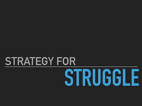 STRAGEY FOR STRUGGLE.001.jpeg