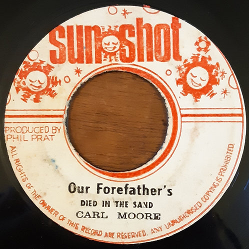 Carl Moore - Our Forefathers Died In The Sand