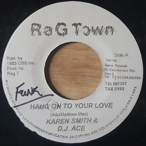 Karen Smith & Dj Ace -Hang On To Your Love