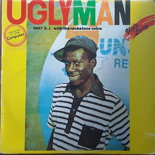 Ugly Man - Ugly Dj With The Rockstone Voice