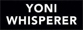 YONI WHISPERER.jpg