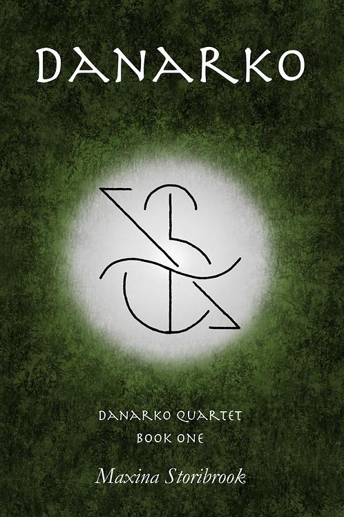 Danarko Hardcover (Danarko Quartet Book One)