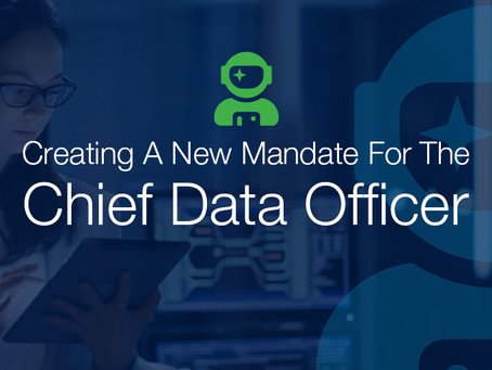 Creating A New Mandate For The Chief Data Officer