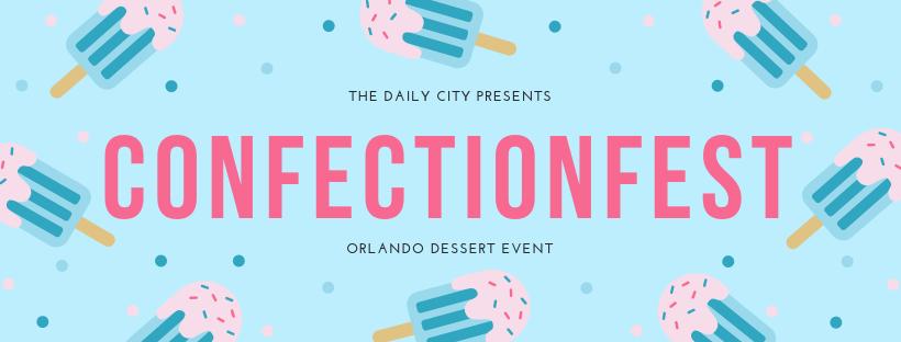 ConfectionFest - Orlando Dessert Festival