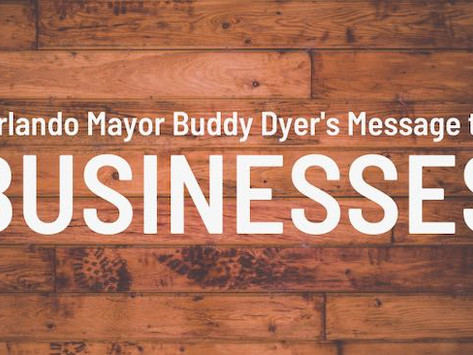 Orlando Mayor Buddy Dyer's Message to Businesses March 18, 2020