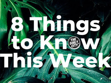 8 Things to Know This Week