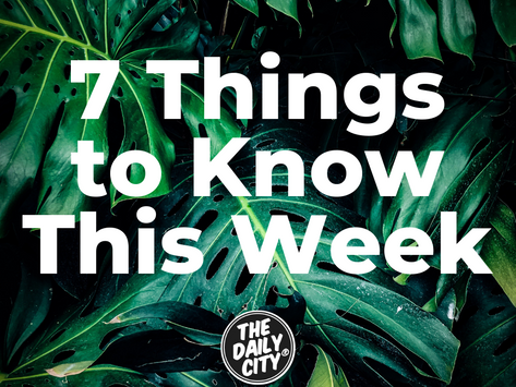 7 Things to Know This Week