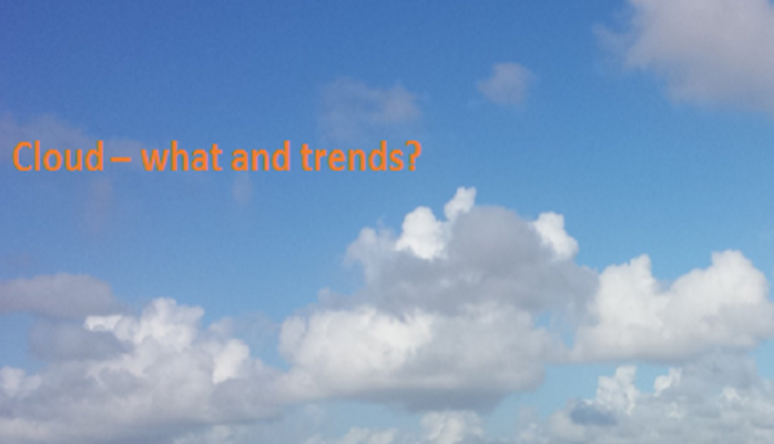 Cloud - What and Trends