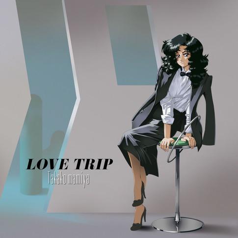 Love Trip - Takako Mamiya