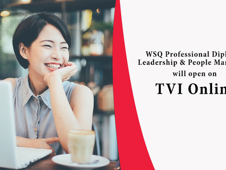 WSQ Professional Diploma in Leadership and People Management will be available on TVI Online