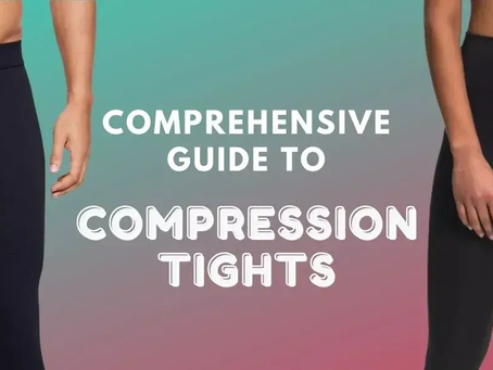 Comprehensive Guide to Compression Tights