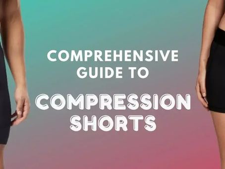 Comprehensive Guide to Compression Shorts