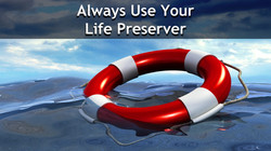 Always Use Your Life Preserver