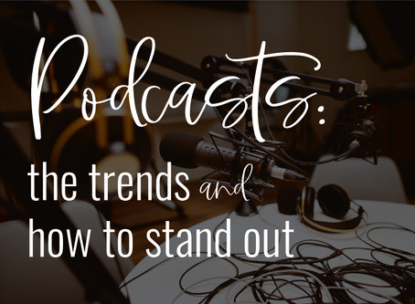 Podcasts: the trends and how to make yours stand out