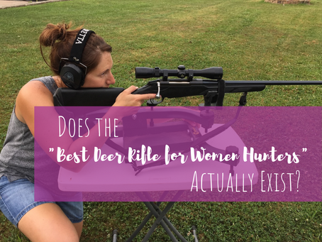 "Does the ""Best Deer Rifle for Women Hunters"" Exist?"